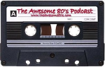 The Awesome 80s Podcast 1