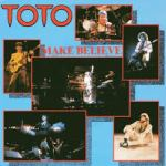 Make Believe by Toto