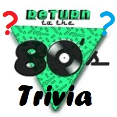 Return to the '80s Trivia – 1/22/21