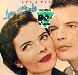 Return to the 80s Music: Love Stinks by The J. Geils Band