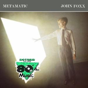 Return to the 80s Music: Metamatic by John Foxx