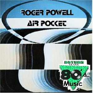 Return to the 80s Music: Air Pocket by Roger Powell