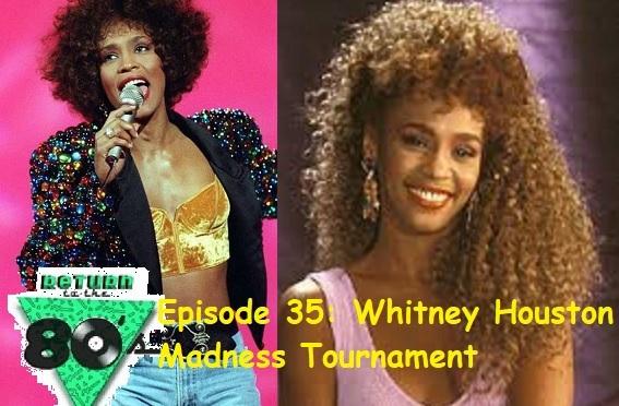 Episode 35: Whitney Houston Madness Tournament
